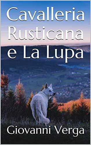 Cavalleria Rusticana e La Lupa (Italian Edition)
