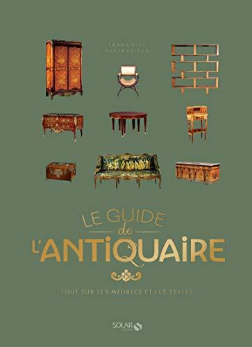 Guide de l'antiquaire (guide des meubles et des styles)