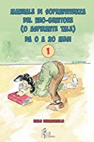 Manuale di Sopravvivenza del Neo-genitore (o aspirante tale) da 0 a 20 mesi (Self-Help Personal Development)