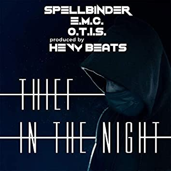 Thief in The Night (feat. E.M.C., Spellbinder Reggae, One Truly Inspired Soul & Hevybeats)