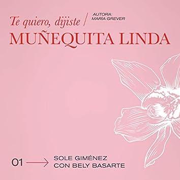 Te Quiero, Dijiste (Muñequita Linda)