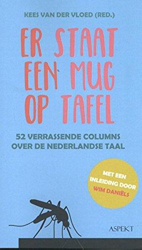 Er staat een mug op tafel: 52 verrassende columns over de Nederlandse taal