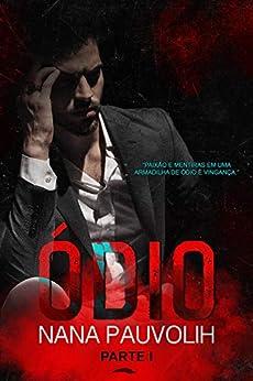 Ódio (Portuguese Edition) by [Nana Pauvolih]