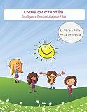 Livre d'Activités Intelligence Emotionnelle Pour Filles: Coloriages, Labyrinthes, Journal des Emotions Pour Identifier Colère, Peur, Joie et Tristesse