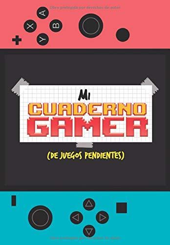 MI CUADERNO GAMER (de juegos pendientes): Edición Nintendera