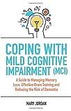 Coping with Mild Cognitive Impairment (MCI)