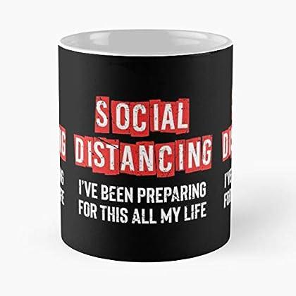 Social Distancing Covid-19 Self Isolate Quarantine Co-rona Virus Classic Mug – Funny Gift Coffee Tea Cup White 11 Oz The…