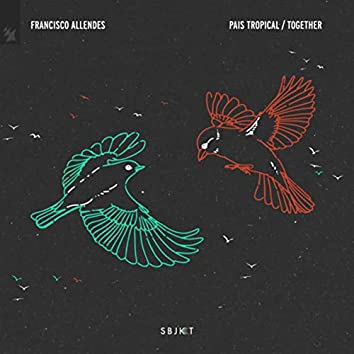 Pais Tropical / Together