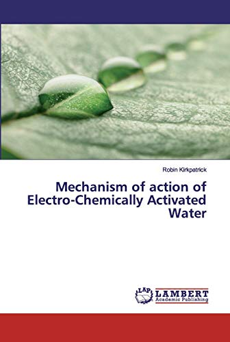 Mechanism of action of Electro-Chemically Activated Water