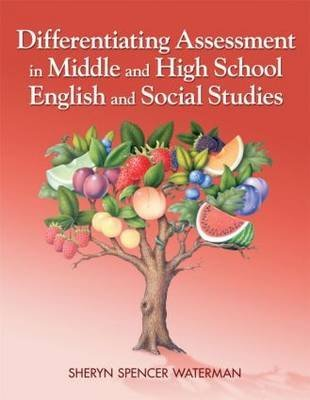 [Differentiating Assessment in Middle and High School English and Social Studies] (By: Sheryn Spencer-Waterman) [published: March, 2009]