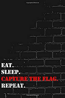 Eat. Sleep. Capture the flag. Repeat: Lined Notebook Journal