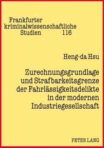 Zurechnungsgrundlage Und Strafbarkeitsgrenze Der Fahrlassigkeitsdelikte in Der Modernen Industriegesellschaft: 116