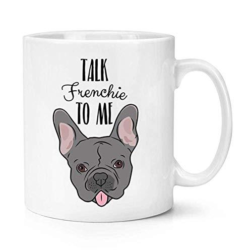 Talk Frenchie To Me Taza de taza de bulldog francés, taza de café de cerámica...