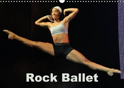 Rock ballet 2016: Le spectacle allie la technique du ballet classique aux rythmes plus modernes du hip-hop, de l'acrobatie, et de la danse contemporaine. (Calvendo Art)