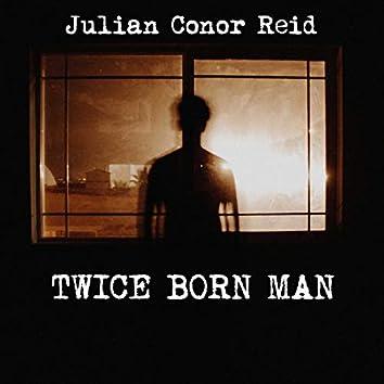 Twice Born Man