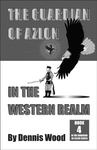 THE GUARDIAN IN THE WESTERN REALM (THE GUARDIAN OF AZLON Book 4) (English Edition)