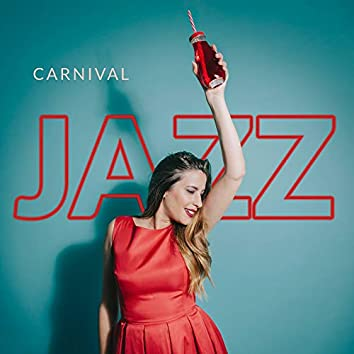 Carnival Jazz - The Hottest Jazz Rhythms for a Latino-Style Carnival Party