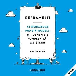Reframe it!     42 Werkzeuge und ein Modell, mit denen Sie Komplexität meistern              Autor:                                                                                                                                 Andri Hinnen,                                                                                        Gieri Hinnen                               Sprecher:                                                                                                                                 Inko Hartiwger                      Spieldauer: 4 Std. und 53 Min.     1 Bewertung     Gesamt 5,0