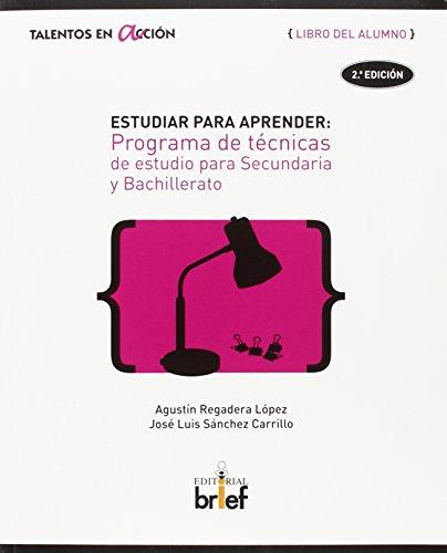 Estudiar para aprender: Programa de técnicas de estudio para Secundaria y Bachillerato (Libro del alumno) (Talentos en Acción) - 9788415204558