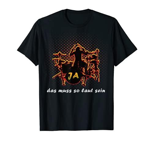 Schlagzeug Drums Drummer - Ja das muss so laut, Band Outfit T-Shirt