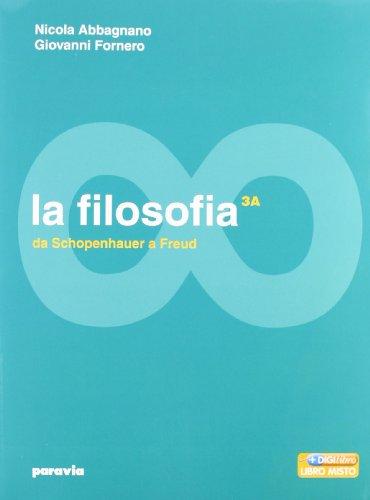 La filosofia. Vol. 3A-3B: Da Schopenhauer a Freud-Dalla fenomenologia a Gadamer. Per i Licei e gli Ist. magistrali. Con espansione online