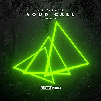 Your Call (Adore You)