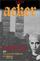Rip-Off Red, Girl Detective and The Burning Bombing of America (Acker, Kathy) by Kathy Acker(2002-09-12)