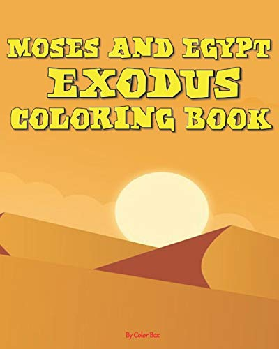 Moses And Egypt Exodus Coloring Book: The Passover Red Sea Exodus From Egypt Story Coloring Pages - Moses and Pharaoh, Bible Story Children Activity Book (Bible Color Book For Kids)