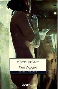 Besos de fogueo ) par Montero Glez