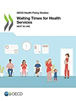 Oecd Health Policy Studies Waiting Times for Health Services Next in Line