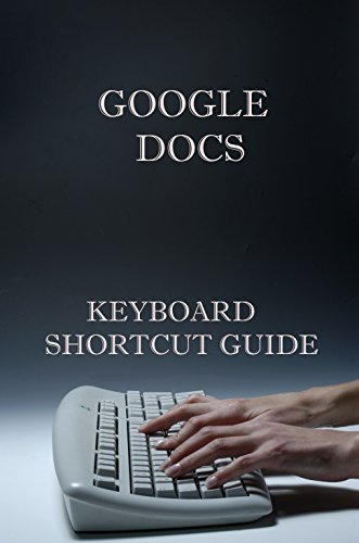 Google Docs Keyboard Shortcut Guide (English Edition)