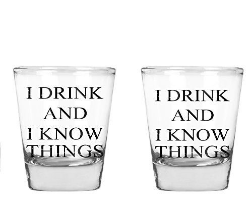 I Drink and I Know Things - Funny Parody Party Shot Glass - 2 Pack Round Set of Shot Glass