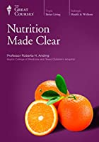 Nutrition Made Clear (The Great Courses)