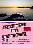 ADMINISTRATIVOS DE LA REGIÓN DE MURCIA - TOMO 2: Temario de oposiciones del Turno libre - Septiembre 2020