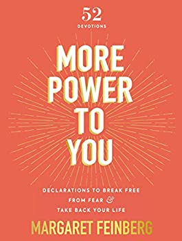 More Power to You  Declarations to Break Free from Fear and Take Back Your Life