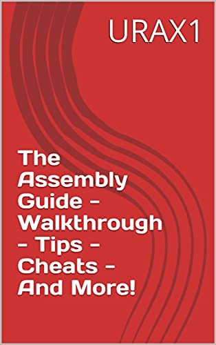 The Assembly Guide - Walkthrough - Tips - Cheats - And More! (English Edition)