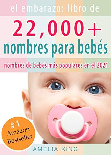 El Embarazo: Libro de Nombres para Bebés: (más de 22 000 nombres...