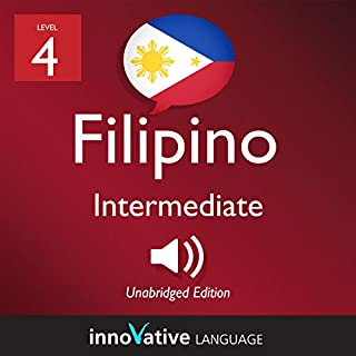 Learn Filipino - Level 4: Intermediate Filipino: Volume 1: Lessons 1-25                   By:                                                                                                                                 Innovative Language Learning LLC                               Narrated by:                                                                                                                                 FilipinoPod101.com                      Length: 4 hrs     Not rated yet     Overall 0.0