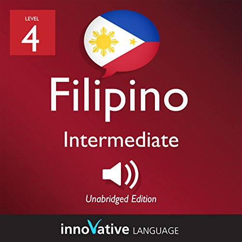 Learn Filipino - Level 4: Intermediate Filipino: Volume 1: Lessons 1-25 cover art