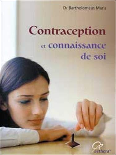 Contraception et connaissance de soi : Avantages et inconvÿ©nients des diverses mÿ©thodes contraceptives