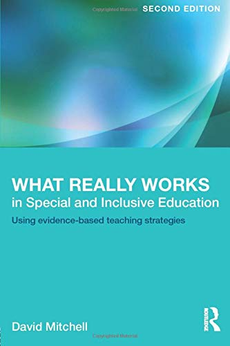 Compare Textbook Prices for What Really Works in Special and Inclusive Education: Using evidence-based teaching strategies 2 Edition ISBN 9780415623230 by Mitchell, David