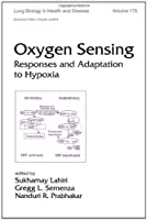 Oxygen Sensing: Responses and Adaption to Hypoxia (Lung Biology in Health and Disease)