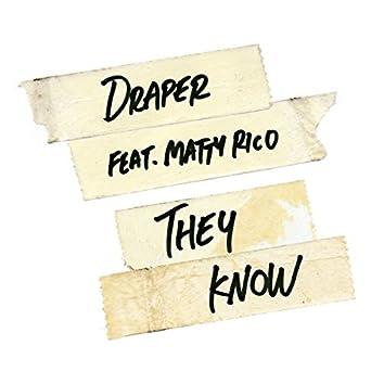They Know (feat. Matty Rico)