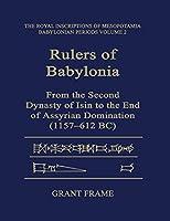 Rulers of Babylonia - Rimb 2 (Rim the Royal Inscriptions of Mesopotamia)
