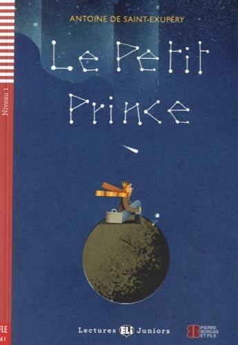 Le Petit Prince. Niveau A1 (Con espansione online) (Lectures ELI Juniors): Le petit prince + downloadable audio
