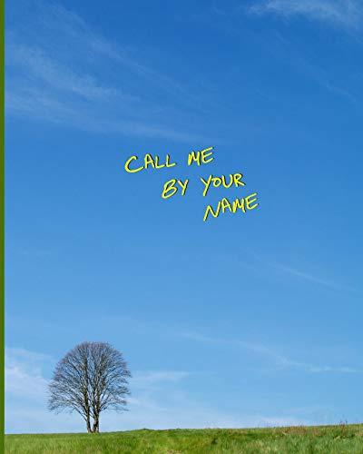 Call Me by Your Name: Blank College-Ruled Notebook and Motion Picture Gift