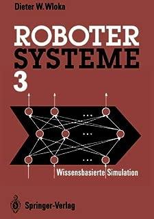 Robotersysteme 3: Wissensbasierte Simulation (German Edition)