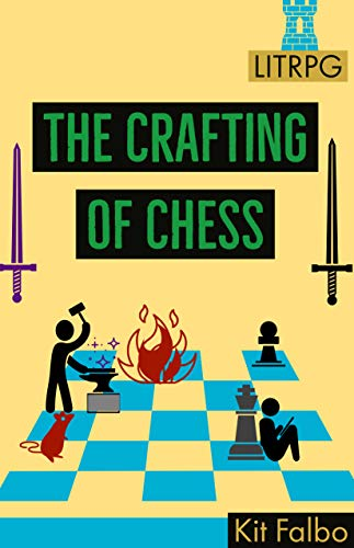 The Crafting of Chess: A LitRPG adventure