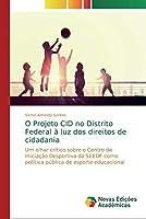 O Projeto CID no Distrito Federal à luz dos direitos de cidadania