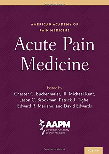 Compare Textbook Prices for Acute Pain Medicine 1 Edition ISBN 9780190856649 by Buckenmaier, Chester C.,Kent, Michael,Brookman, Jason C.,Tighe, Patrick J.,Mariano, Edward R.,Edwards, David
